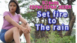 Dj Set Fire To The Rain Bas Cepak Cepak Jeder Kelud Production Remix