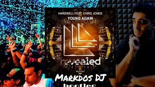 Hardwell feat Chris Jones - Young Again (Markdos DJ Bootleg Mix)