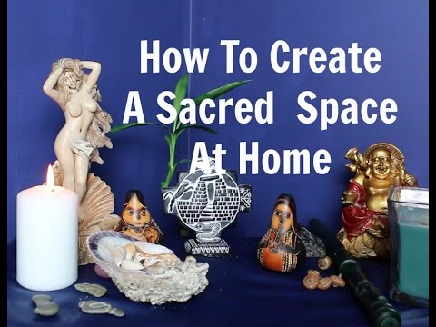 How to Create A Sacred Sanctuary (Altar) At Home