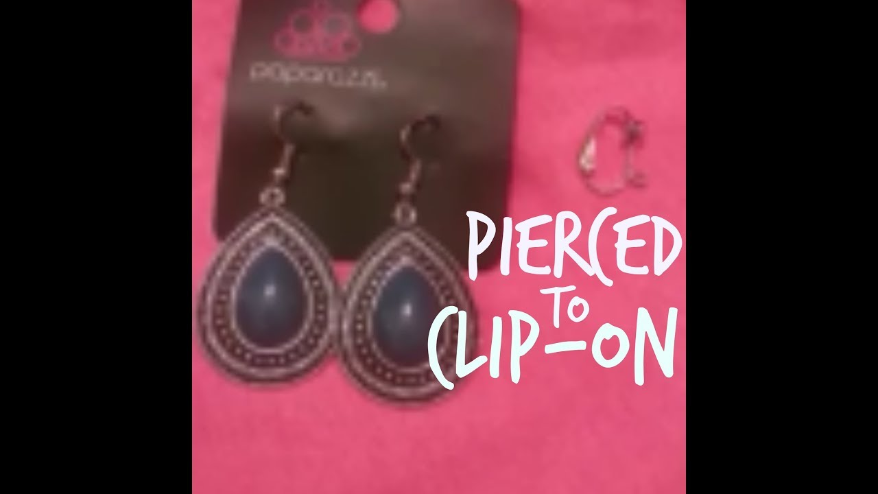 Convert Paparazzi Pierced Earrings To Clip Ons Youtube