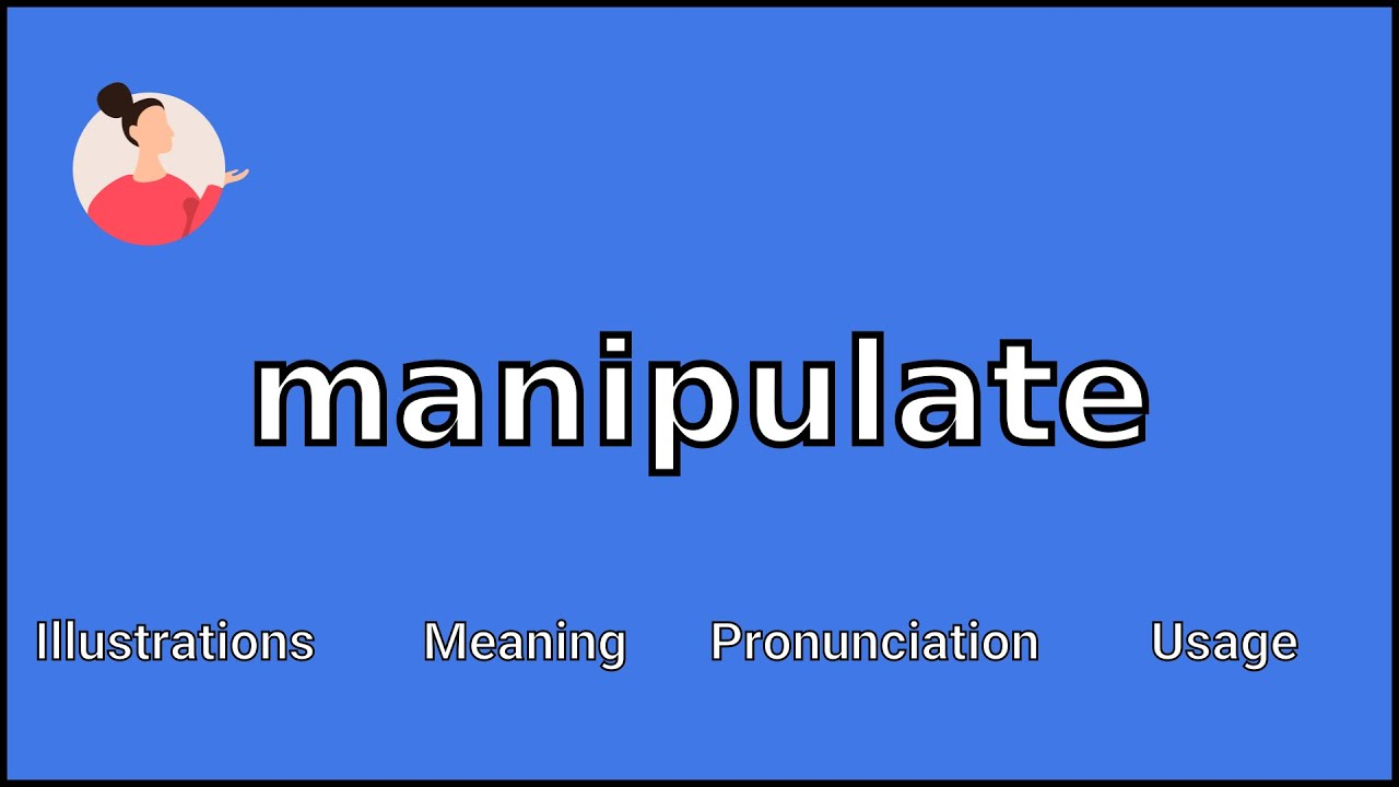 MANIPULATE - Meaning and Pronunciation