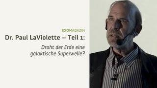 Droht der Erde eine galaktische Superwelle? Astronom Dr. Paul LaViolette | ExoMagazin