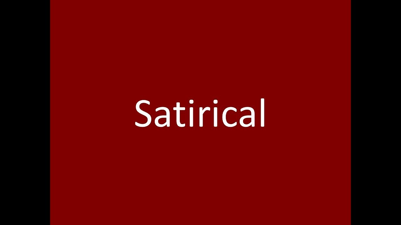Satirical Writing Definition Satire Examples And Definition Of