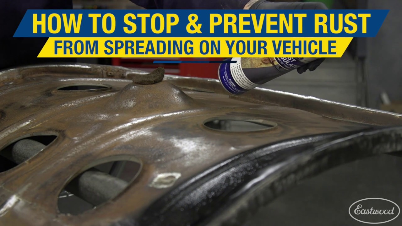 How To Stop Rust >> How To Stop Prevent Rust From Spreading On Your Vehicle Rust