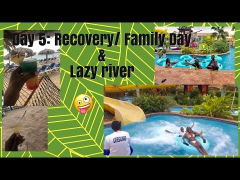 Day 5 Jamacia, Jewel Runaway Bay Resort: Recovery/Family Day & Lazy River (Jamacia)