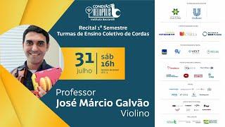 Recital 1° Semestre Turmas de Ensino Coletivo de Cordas - Professor José Márcio