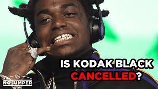 Is Kodak Black Canceled?