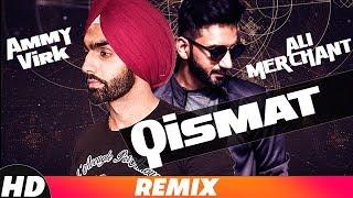 TABAAHI | QISMAT (REMIX) - ALI MERCHANT | AMMY VIRK | B Praak | Jaani | Latest Remix Song 2018