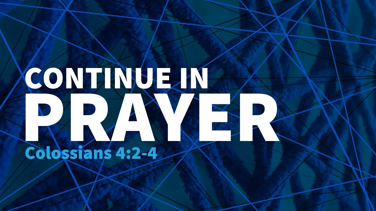 Continue In Prayer | Colossians 4:2-4 - YouTube