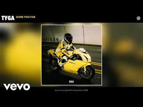 Tyga - Gone Too Far (Audio)
