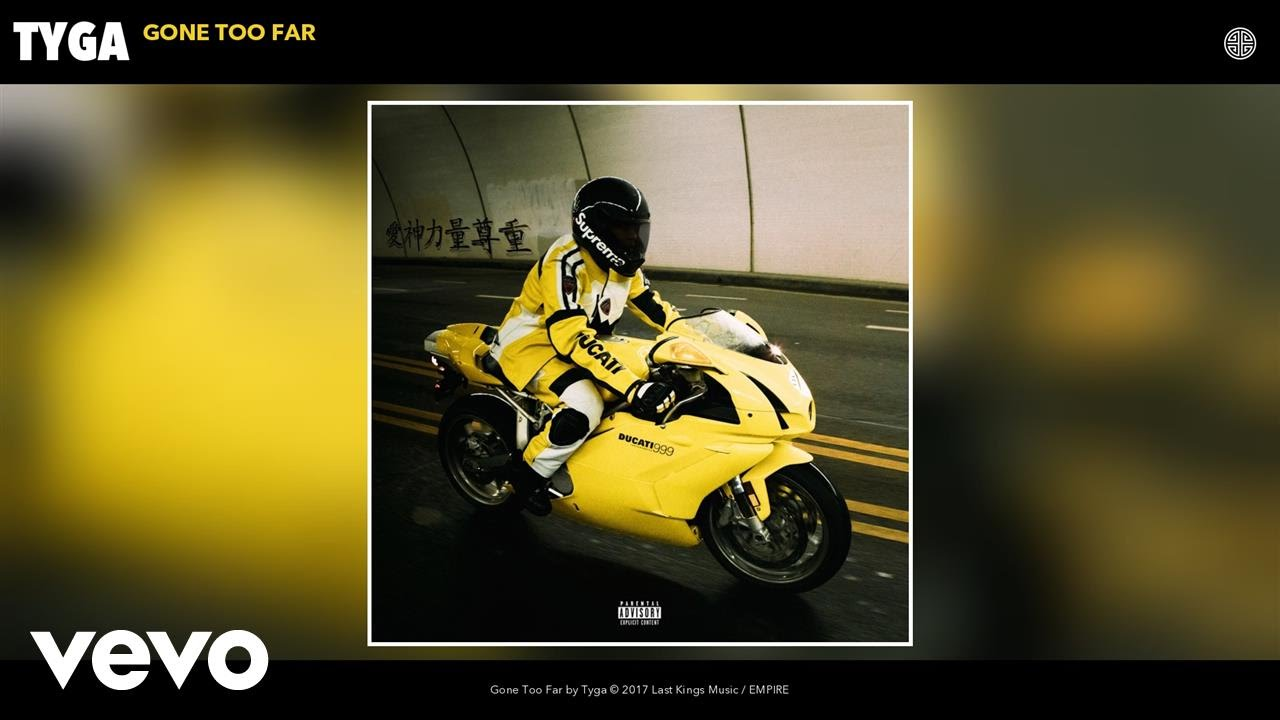 Download Tyga - Gone Too Far (Audio)