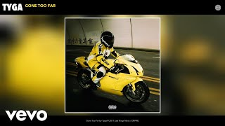 [2.35 MB] Tyga - Gone Too Far (Audio)