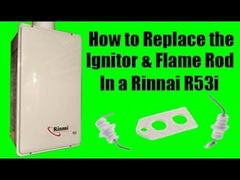 How to Replace the Ignitor & Flame Rod on a Rinnai R53i Tankless Water Heater