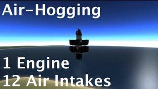 Kerbal Space Program - Airhogging - Abusing Air Intakes