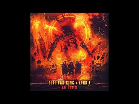 Sullivan King x YOOKiE - Go Down (Original Mix)