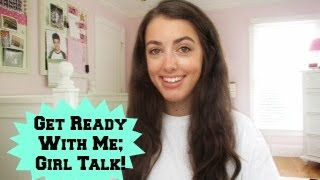 Get Ready With Me: Girl Talk! Thumbnail
