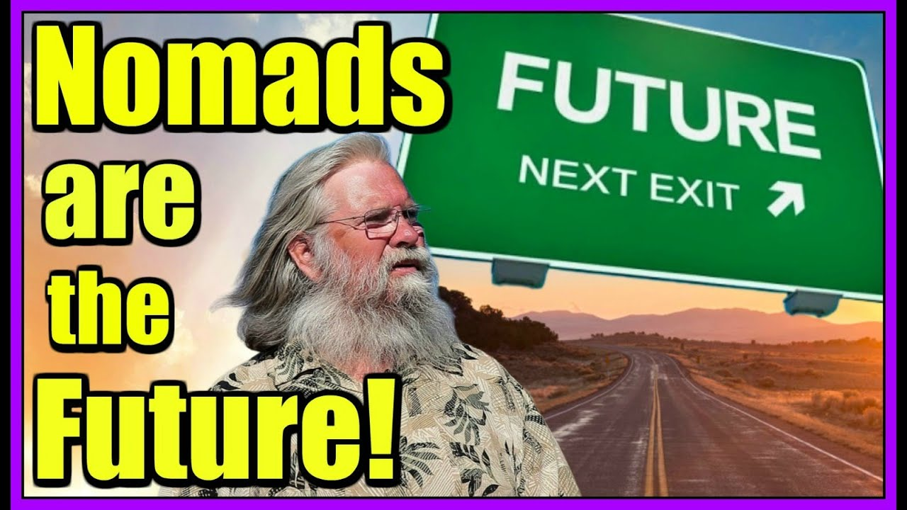 Download Nomads Are the Future! Being a Nomad is Your Best Hope Be Prepared For the Worst With Nomadic Living