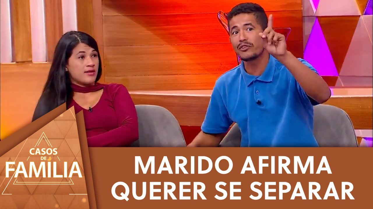 Marido afirma querer se separar da esposa | Casos de Família (10/05/21)