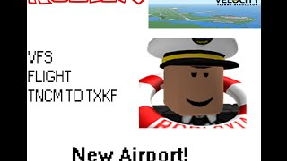 ROBLOX | VFS Flight | New Airport! (TNCM to TXKF)
