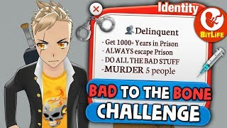 Being as bad as i can be to get 1000 years of jail in Bitlife - BAD TO THE BONE CHALLENGE