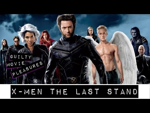 """X-Men: The Last Stand (2006)... is a """"Guilty Movie Pleasure"""""""