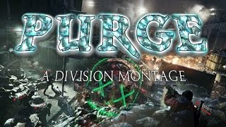 Purge A Division Montage by Jesimein