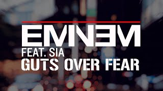 Eminem ft. Sia - Guts Over Fear (Clean + Lyrics)