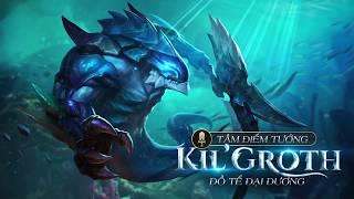 [Tâm điểm tướng] Kil'Groth - Đồ tể đại dương - Garena Liên Quân Mobile