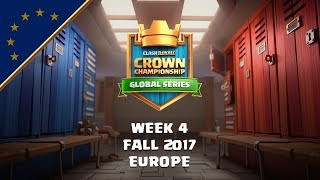 Clash Royale: Crown Championship EU Top 10 - Week Four   Fall 2017 Season