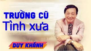 Trường Cũ Tình Xưa - Duy Khánh - Nhạc Vàng Hải Ngoại   Huyền Thoại Nhạc Vàng