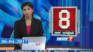News @ 8 PM | News7 Tamil | 06-04-2017