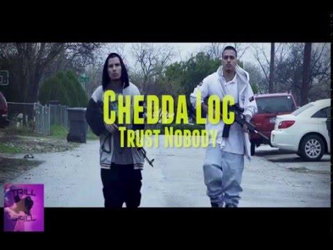 Chedda Loc - Trust Nobody  (Planked & Chopped)