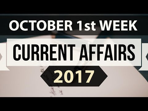 (English) October 2017 1st week part 1 current affairs - IBPS PO,Clerk,CLAT,SBI,SSC CGL,UPSC,LDC