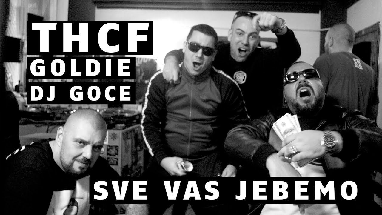 THCF x GOLDIE x DJ GOCE - SVE VAS JE...MO!!! (official video)