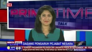 Dialog: Dagang Pengaruh Pejabat Negara #4