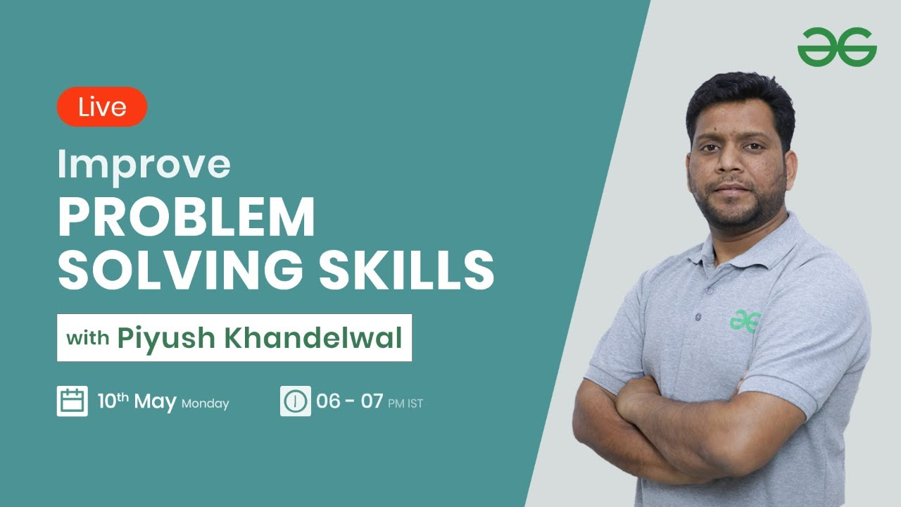 Improve Problem Solving with Piyush Khandelwal | Session 9