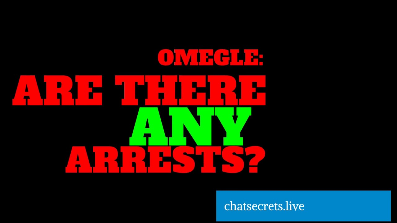 Arrested omegle user Can You