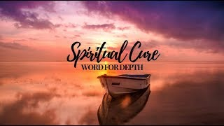 Spiritual Cure - Word of Depth