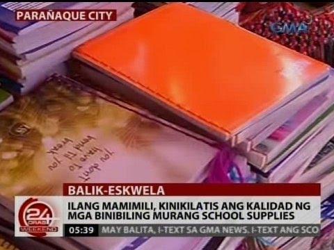 24 Oras: Ilang mamimili, kinikilatis ang kalidad ng binibiling school supplies