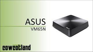 [Cowcot TV] Présentation ASUS VM65N