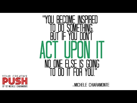 Michele Chiaramonte: Be IMAGINATIVE and see WORK as PLAY [Your Creative Push Ep 112]