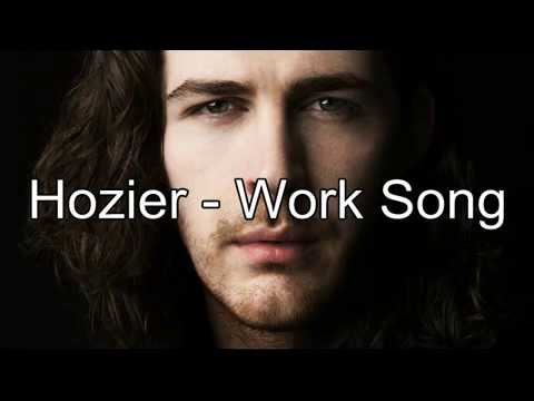 Hozier  Work Song Lyrics