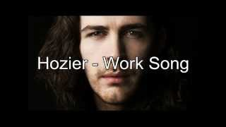 Hozier - Work Song (Lyrics)