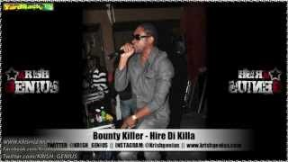 Bounty Killer - Hire Di Killa [Bad Intro Reloaded Riddim] Feb 2013