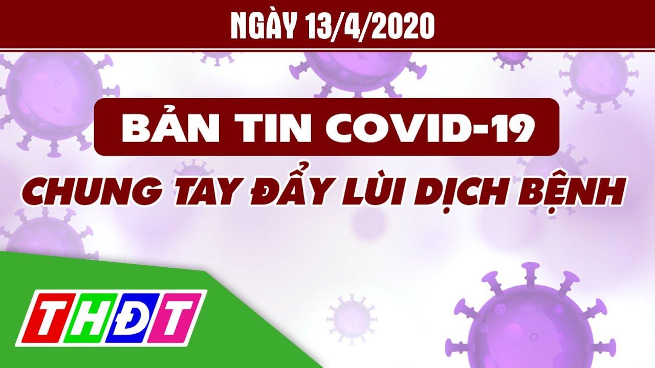 Bản tin Covd-19 | 13/04/2020 | Thế giới vượt môc 1.8 triệu người mắc Covid-19 | THDT