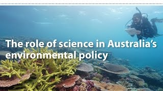 The role of science in Australia's environmental policy