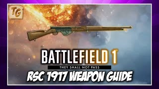 BF1 Weapon Guide & Review - RSC 1917 | Battlefield 1 They Shall Not Pass Medic Weapon
