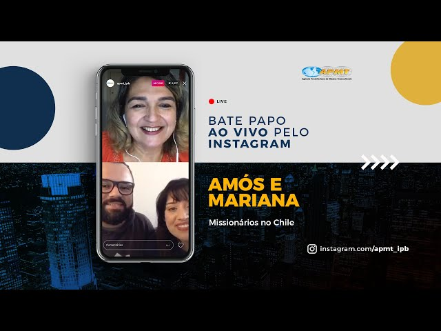 LIVE APMT com Amós e Mariana | Missionários no Chile