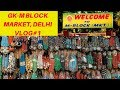 GK1 M Block Market, Greater Kailash, New Delhi | Shopping Haul | Cheap & Best | Vlog-1|Market Haul
