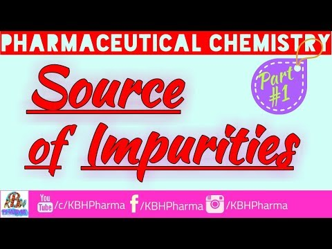 Source of Impurities | Part- 1 |Pharmaceutical Chemistry | D